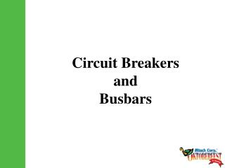 Circuit Breakers and Busbars