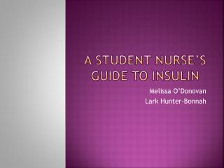A Student Nurse s Guide to Insulin