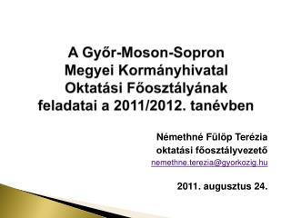 A Gyor-Moson-Sopron  Megyei Korm nyhivatal  Oktat si Fooszt ly nak  feladatai a 2011