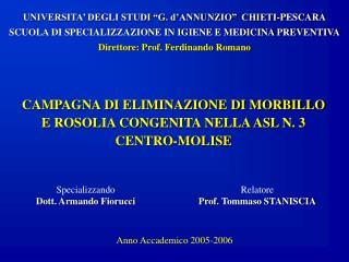 CAMPAGNA DI ELIMINAZIONE DI MORBILLO E ROSOLIA CONGENITA NELLA ASL N. 3 CENTRO-MOLISE