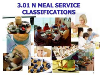 3.01 N MEAL SERVICE CLASSIFICATIONS