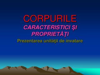 CORPURILE CARACTERISTICI SI PROPRIETATI