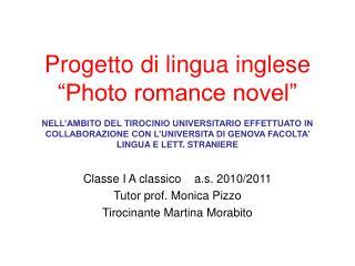 Progetto di lingua inglese  Photo romance novel   NELL AMBITO DEL TIROCINIO UNIVERSITARIO EFFETTUATO IN COLLABORAZIONE C