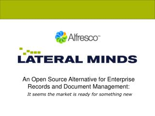 An Open Source Alternative for Enterprise Records and Document Management:  It seems the market is ready for something n
