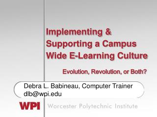 Implementing  Supporting a Campus Wide E-Learning Culture
