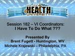 Presented By Brent Fugett - Huntington, WV Michele Krajewski   Philadelphia, PA
