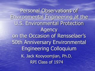 Personal Observations of Environmental Engineering at the U.S. Environmental Protection Agency on the Occasion of Rensse