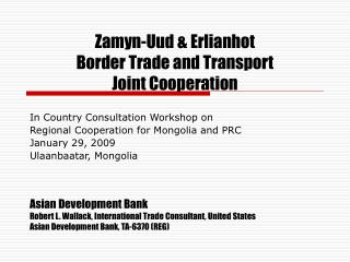 Zamyn-Uud  Erlianhot  Border Trade and Transport  Joint Cooperation