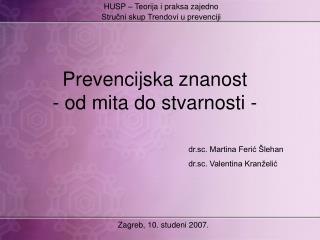 Prevencijska znanost  - od mita do stvarnosti -