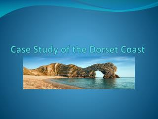 Case Study of the Dorset Coast