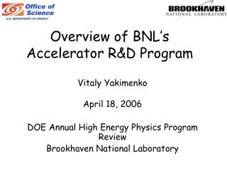 Overview of BNL s Accelerator RD Program