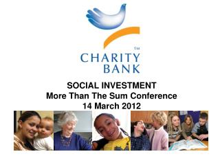 SOCIAL INVESTMENT  More Than The Sum Conference  14 March 2012
