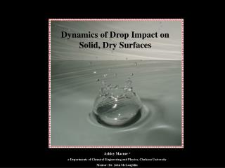 Dynamics of Drop Impact on Solid, Dry Surfaces