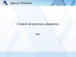 Control de procesos aduaneros