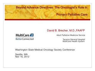 Beyond Advance Directives: The Oncologist s Role in  Primary Palliative Care