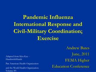Pandemic Influenza International Response and Civil-Military Coordination; Exercise