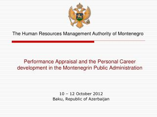 Performance Appraisal and the Personal Career development in the Montenegrin Public Administration