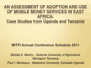 AN ASSESSMENT OF ADOPTION AND USE OF MOBILE MONEY SERVICES IN EAST AFRICA:  Case Studies from Uganda and Tanzania