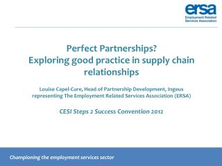 Perfect Partnerships  Exploring good practice in supply chain relationships  Louise Capel-Cure, Head of Partnership Deve