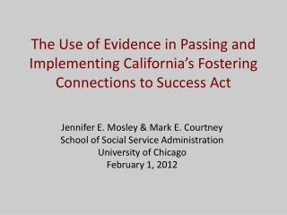 The Use of Evidence in Passing and Implementing California s Fostering Connections to Success Act