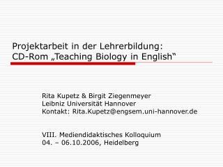 Rita Kupetz  Birgit Ziegenmeyer Leibniz Universit t Hannover Kontakt: Rita.Kupetzengsem.uni-hannover.de    VIII. Mediend