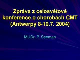 Zpr va z celosvetov  konference o chorob ch CMT Antwerpy 8-10.7. 2004