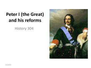Peter I the Great and his reforms