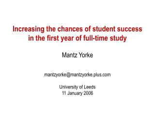 Increasing the chances of student success in the first year of full-time study  Mantz Yorke   mantzyorkemantzyorke.plus