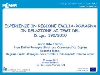 ESPERIENZE IN REGIONE EMILIA-ROMAGNA IN RELAZIONE AI TEMI DEL  D.Lgs. 190