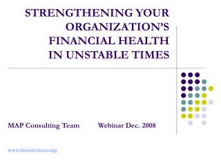 STRENGTHENING YOUR ORGANIZATION S FINANCIAL HEALTH  IN UNSTABLE TIMES