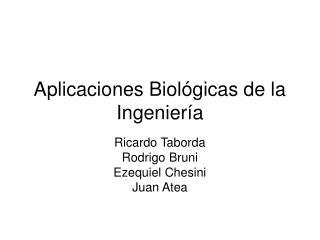 Aplicaciones Biol gicas de la Ingenier a