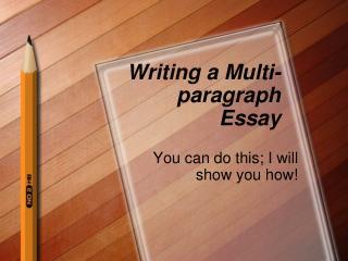 Writing a Multi-paragraph Essay