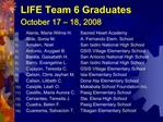 LIFE Team 6 Graduates October 17   18, 2008