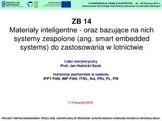 ZB 14 Materialy inteligentne - oraz bazujace na nich systemy zespolone ang. smart embedded systems do zastosowania w lot