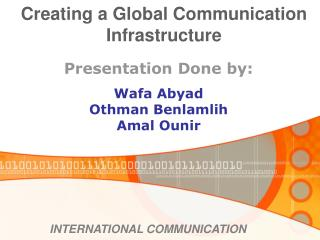 Creating a Global Communication Infrastructure