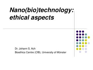 Nanobiotechnology: ethical aspects