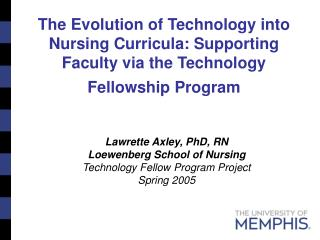 The Evolution of Technology into Nursing Curricula: Supporting Faculty via the Technology Fellowship Program