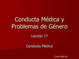 Conducta M dica y Problemas de G nero