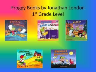 Froggy Books by Jonathan London 1st Grade Level