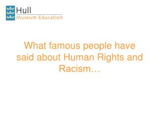 What famous people have said about Human Rights and Racism