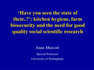 Have you seen the state of their.. : kitchen hygiene, farm biosecurity and the need for good quality social scientific