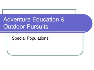 Adventure Education  Outdoor Pursuits