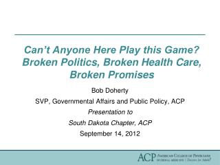 Can t Anyone Here Play this Game Broken Politics, Broken Health Care, Broken Promises