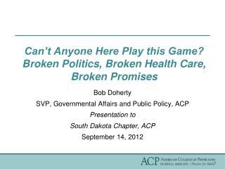 Can t Anyone Here Play this Game Broken Politics, Broken Health Care, Broken Promises