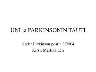 UNI ja PARKINSONIN TAUTI