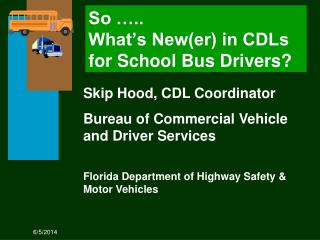 So  ..  What s Newer in CDLs for School Bus Drivers