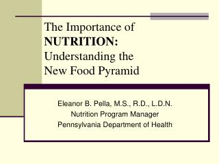 The Importance of NUTRITION: Understanding the  New Food Pyramid