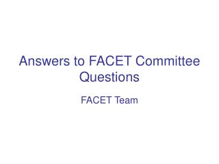 Answers to FACET Committee Questions