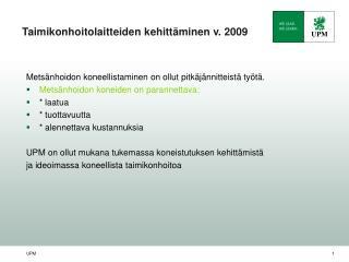 Taimikonhoitolaitteiden kehitt minen v. 2009