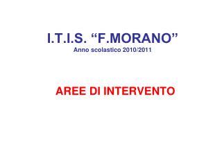 I.T.I.S.  F.MORANO  Anno scolastico 2010